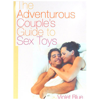 The Adventurous Couples Guide to Sex Toys by Violet Blue