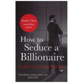 Black Lace – How to Seduce a Billionaire by Portia Da Costa