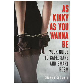 As Kinky as You Wanna Be by Shanna Germain